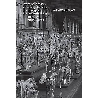 A-Typical Plan - Projects and Essays on Identity - Flexibility and Atm