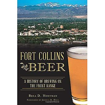 Fort Collins Beer: A History of Brewing on the Front Range (American Palate)