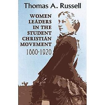 Kvinnliga ledare i den Kristi studentrörelsen: 1880-1920 (American Society of Missionsvetenskap)