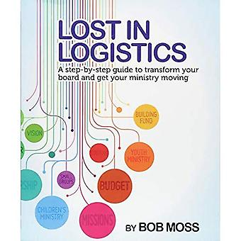 Lost in Logistics: A Step-By-Step Guide to Transform Your Board and Get Your Ministry Moving
