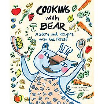 Cooking with Bear: A Story� and Recipes from the Forest