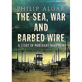 Sea War And Barbed Wire: The Story of Merchant Navy� Men