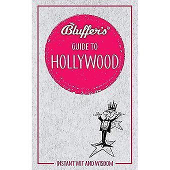 Guide de Hollywood (Guides de Bluffer) de bluffeur