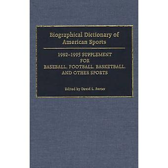 Biographical Dictionary of American Sports 19921995 Supplement for Baseball Football Basketball and Other Sports by Porter & David L.
