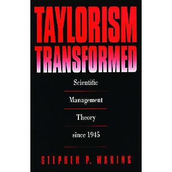 Tayloristiska förvandlas vetenskaplig teori sedan 1945 av Waring & Stephen P.