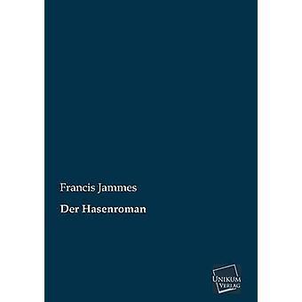Der Hasenroman door Jammes & Francis