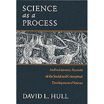 Science as a Process - An Evolutionary Account of the Social and Conce