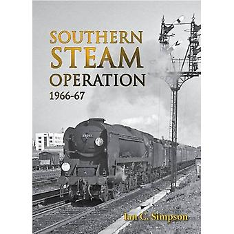 Southern Steam Operation 1966-67 by Ian C. Simpson - 9780711038677 Bo