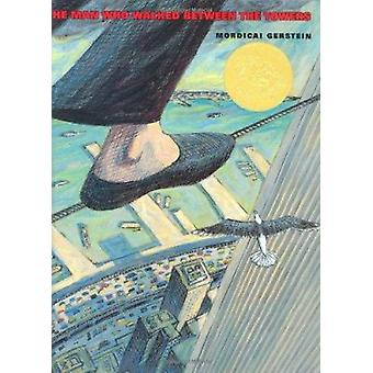 The Man Who Walked Between the Towers (Caldecott Medal Book) Book