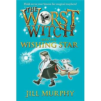 The Worst Witch and the Wishing Star by Jill Murphy - 9780763694661 B