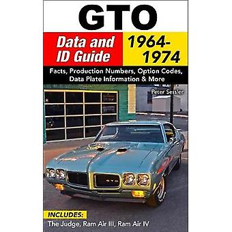 GTO Data and ID Guide 1964-1972 by Peter Sessler - 9781613253632 Book