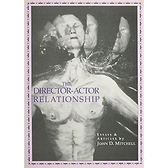 The Director Actor Relationship by John D. Mitchell - 9781882763030 B