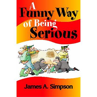 A Funny Way of Being Serious by James A. Simpson - 9781904246176 Book