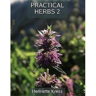 Practical Herbs 2 by Henriette Kress - 9781911597582 Book