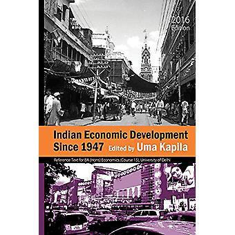 Indian Economic Development Since 1947 by Uma Kapila - 9789332703735