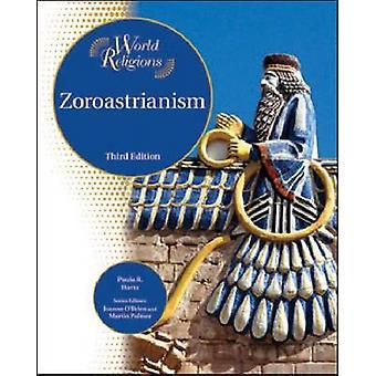 Le zoroastrisme (3e édition révisée) par Paula R. Hartz - Joanne O'Bri
