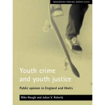 Youth Crime and Youth Justice - Public Opinion in England and Wales by
