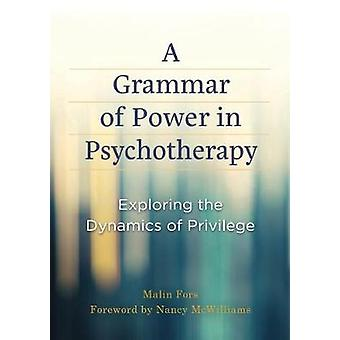 A Grammar of Power in Psychotherapy - Exploring the Dynamics of Privil