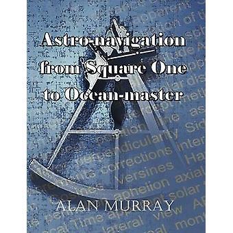 Astronavigation de Square One à Oceanmaster par Murray et Alan