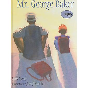 Mr. George Baker by Amy Hest - Jon J Muth - 9781417790678 Book