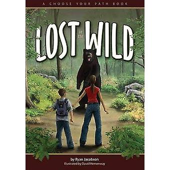 Lost in the Wild - A Choose Your Path Book by Ryan Jacobson - David He