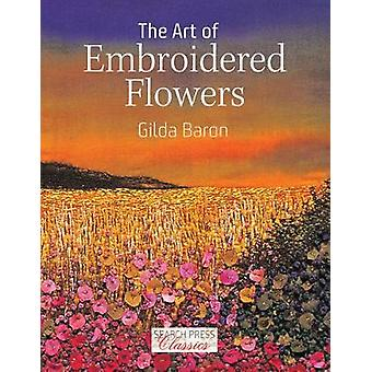 Art of Embroidered Flowers by Gilda Baron