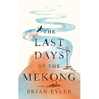 Last Days of the Mighty Mekong by Brian Eyler