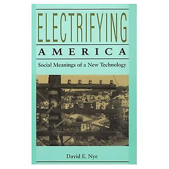 Electrifying America: Social Meanings of a New Technology