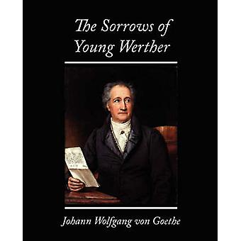 The Sorrows of Young Werther de Johann Wolfgang Von Goethe et Wolfgang Von