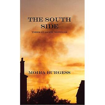 The South Side Three Glasgow Novellas by Burgess & Moira
