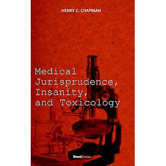 Medical Jurisprudence Insanity and Toxicology by Chapman & Henry C.