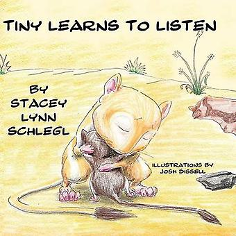 Tiny Learns To Listen by Schlegl & Stacey Lynn