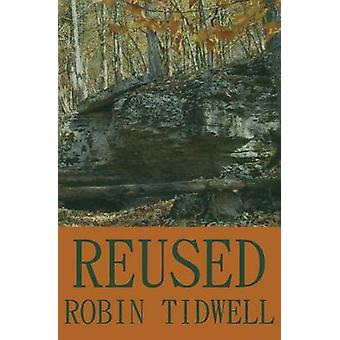 Reused by Tidwell & Robin