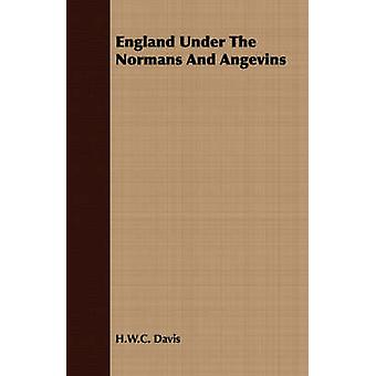 England Under The Normans And Angevins by Davis & H.W.C.