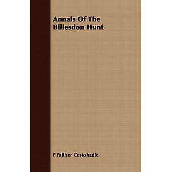 Annals Of The Billesdon Hunt by Costobadie & F Palliser