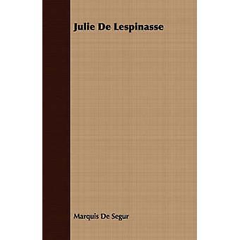 Julie De Lespinasse by De Segur & Marquis