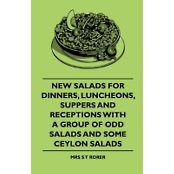 New Salads For Dinners Luncheons Suppers And Receptions With A Group Of Odd Salads And Some Ceylon Salads by Rorer & Mrs S T
