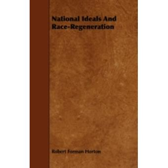 National Ideals And RaceRegeneration by Horton & Robert Forman