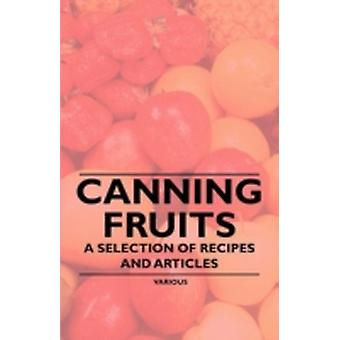 Canning Fruits  A Selection of Recipes and Articles by Various