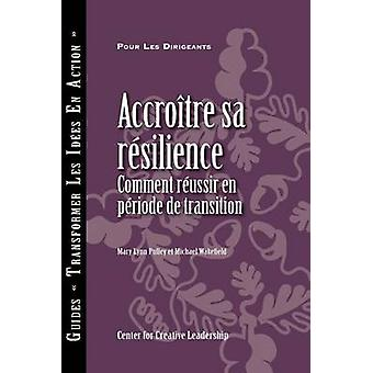 Building Resiliency How to Thrive in Times of Change French by Pulley & Mary Lynn
