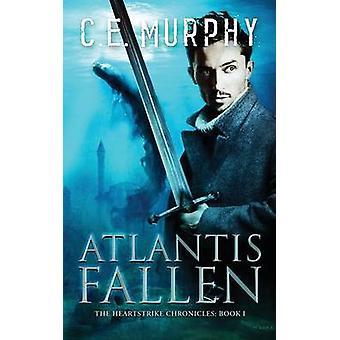 Atlantis Fallen by Murphy & C.E.