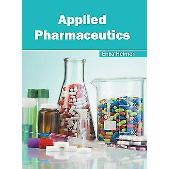 Applied Pharmaceutics by Helmer & Erica