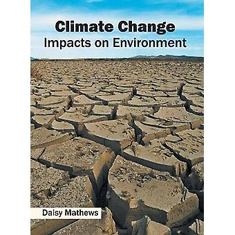 Climate Change Impacts on Environment by Mathews & Daisy