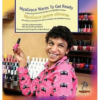 MyaGrace Wants To Get ReadyMyaGrace quiere alistarse by Mach & Jo Meserve