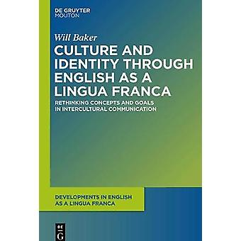 Culture and Identity through English as a Lingua Franca by Baker & Will