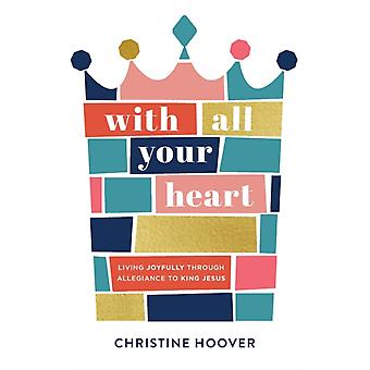 With All Your Heart by Hoover & Christine