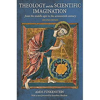 Theology and the Scientific Imagination - From the Middle Ages to the