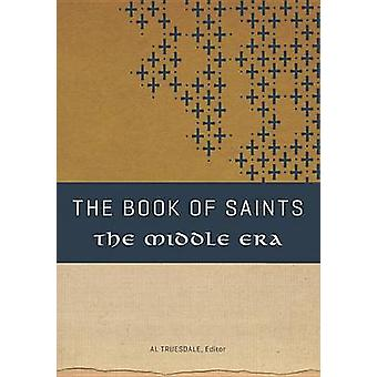 The Book of Saints - The Middle Era by Al Truesdale - 9780834132191 Bo