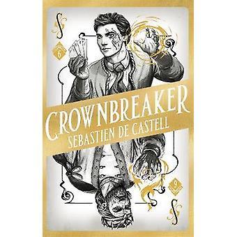 Spellslinger 6 - Crownbreaker door Sebastien de Castell - 9781471405495