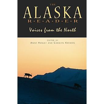Alaska Reader - Voices from the North by Anne Hanley - 9781555915551 B